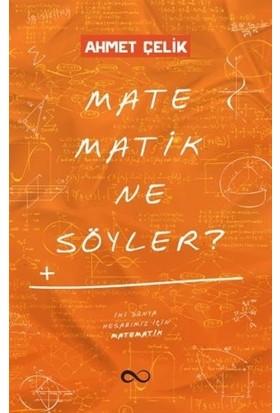 Matematik Ne Söyler? - Ahmet Çelik