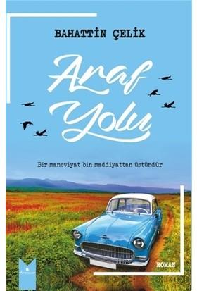 Araf Yolu - Bahattin Çelik