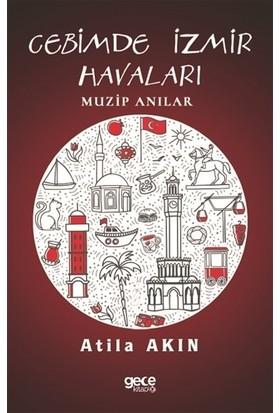 Cebimde İzmir Anıları - Atila Akın