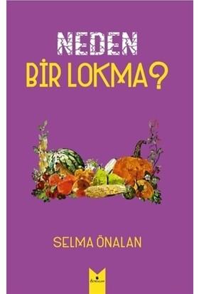 Neden Bir Lokma? - Selma Önalan