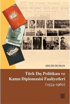 Türk Dış Politikası Ve Kamu Diplomasisi Faaliyetleri (1934-1960) - Melih Duman