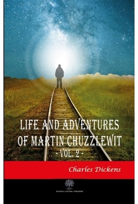Life And Adventures Of Martin Chuzzlewit Vol. 2 - Charles Dickens