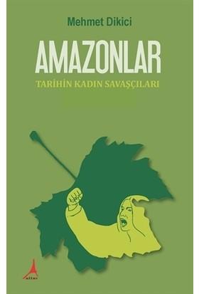 Amazonlar - Mehmet Dikici