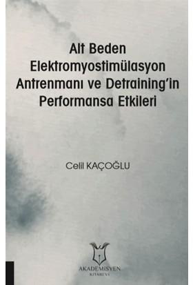 Alt Beden Elektromyostimülasyon Antrenmanı Ve Detraining'İn Performansa Etkileri - Celil Kaçoğlu