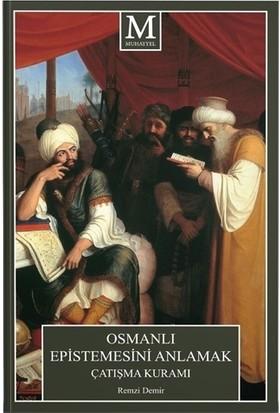 Osmanlı Epistemesini Anlamak Çatışma Kuramı - Remzi Demir
