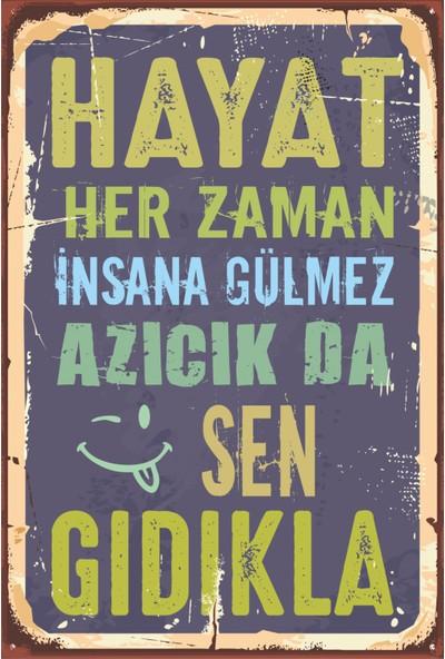 Hayat Poster Hayat Her Zaman Insana Gülmez Motivasyon Retro Ahşap Poster