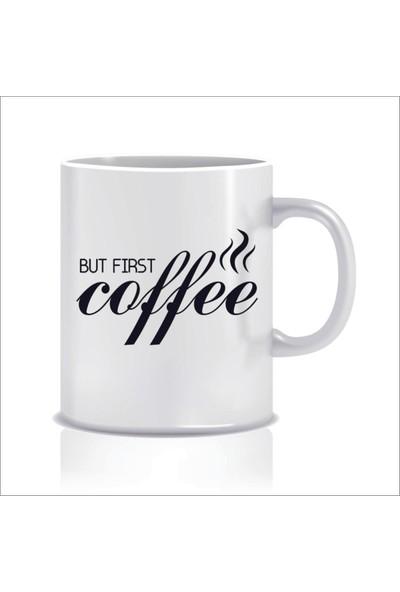 Özmur Concept But First Coffee Tasarım Kupa Bardak