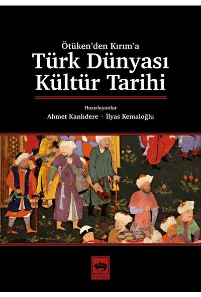 Türk Dünyası Kültür Tarihi - Ahmet Kanlıdere