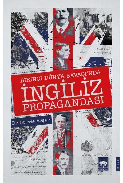 Birinci Dünya Savaşı'nda İngiliz Propagandası - Servet Avşar