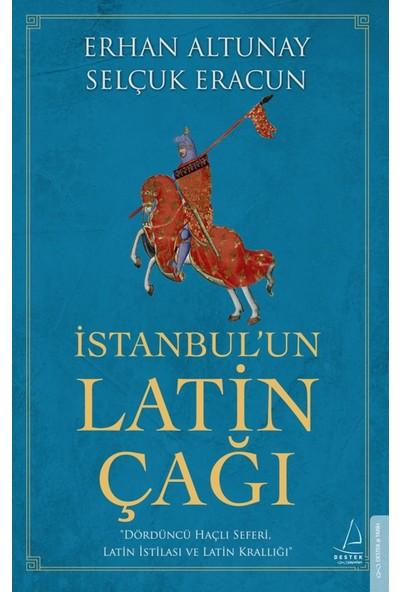 İstanbul'un Latin Çağı - Erhan Altunay