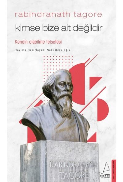 Kimse Bize Ait Değildir/Rabindranath Tagore - Nabi Resuloğlu