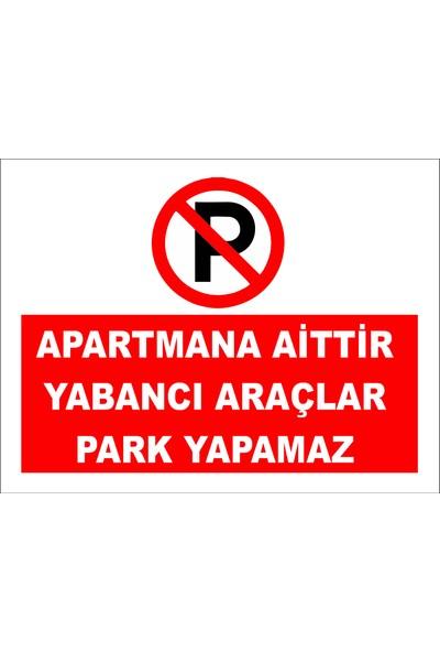 Reklambu Apartmana Aittir Yabancı Araçlar Park Yapamaz Levhası