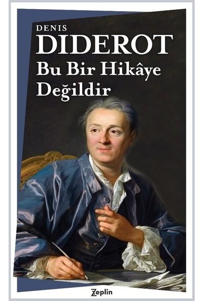 Bu Bir Hikâye Değildir - Denis Diderot
