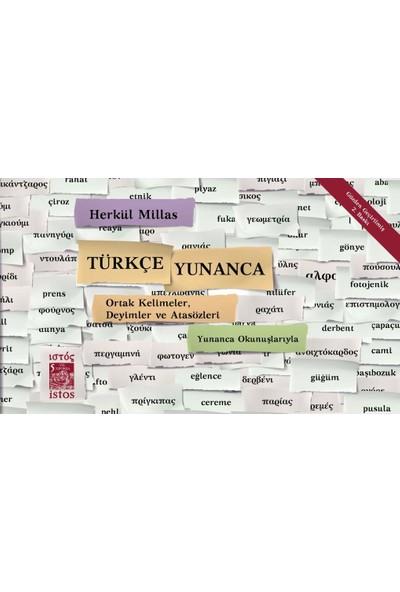 Türkçe - Yunanca Ortak Kelimeler Deyimler Ve Atasözleri-Herkül Millas