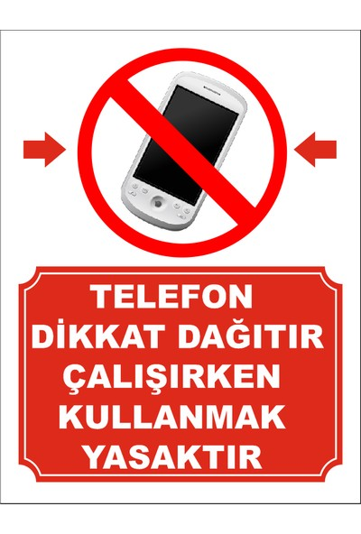 Reklambu Çalışırken Telefon Kullanmak Yasaktır Uyarı Levhası