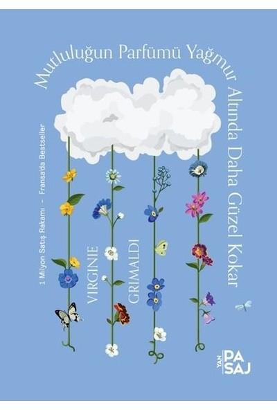 Mutluluğun Parfümü Yağmur Altında Daha Güzel Kokar - Virginie Grimaldi