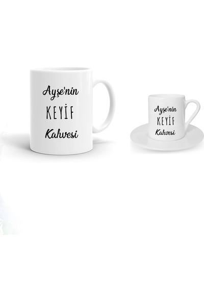 Ayzi Tasarım Kişiye Özel Keyif Kahvesi Tasarım Kupa Bardak ve Kahve Fincanı Hediye Seti