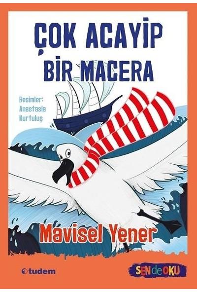 Sen De Oku- Çok Acayip Bir Macera - Mavisel Yener