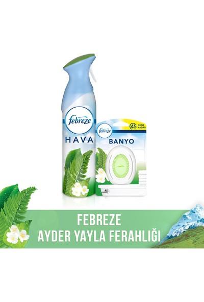 Febreze Ayder Yayla Ferahlığı (Aerosol 300 ml + Banyo)