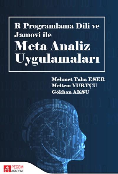 R Programlama Dili Ve Jamovi İle Meta Analiz Uygulamaları - Mehmet Taha Eser