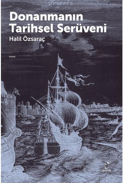 Donanmanın Tarihsel Serüveni - Halil Özsaraç
