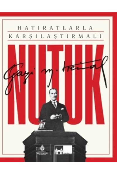 Hatıratlarla Karşılaştırmalı Nutuk - Mustafa Kemal Atatürk