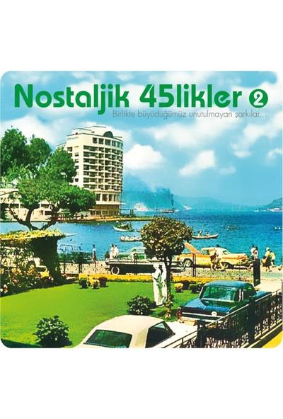 Various - Nostaljik 45'likler 2 - Plak