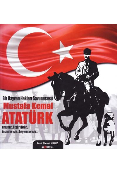 Bir Hayvan Hakları Savunucusu; Mustafa Kemal Atatürk - Fırat Ahmet Yıldız