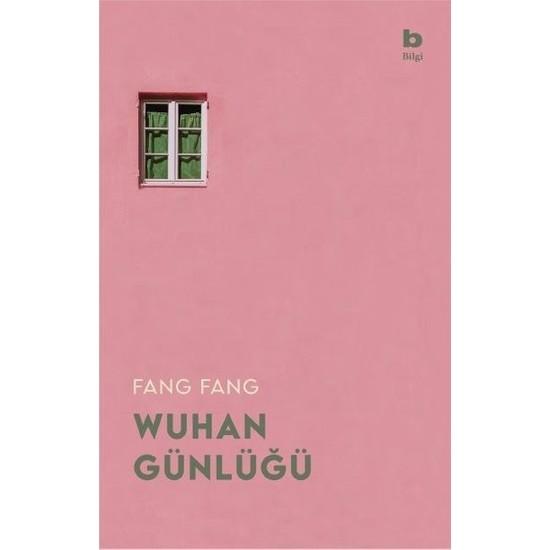 Wuhan Günlüğü Karantinadaki Bir Şehirden Mektuplar - Fang Fang