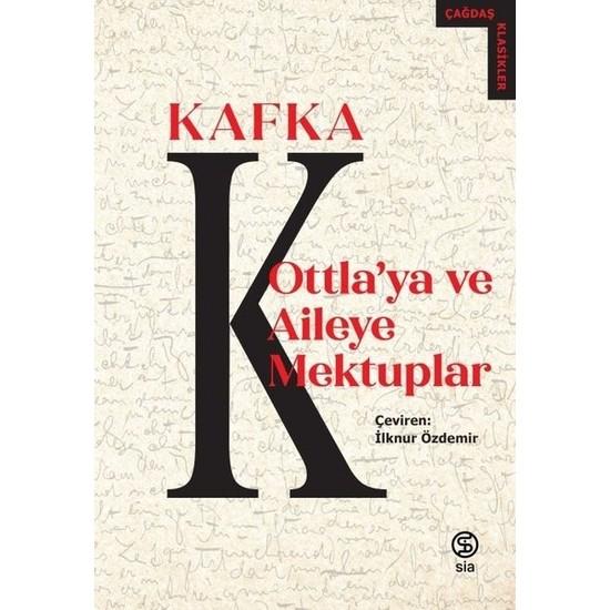 Ottla'ya Ve Aileye Mektuplar - Franz Kafka