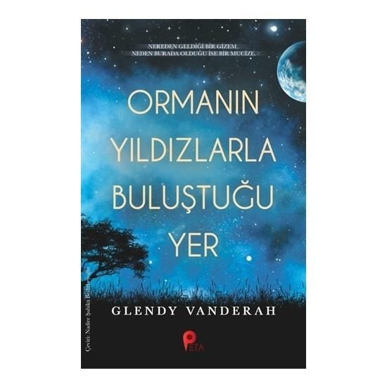 Ormanın Yıldızlarla Buluştuğu Yer - Glendy Vanderah
