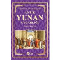 Antik Yunan Uygarlığı - Turan Tektaş