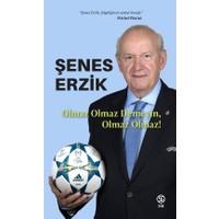 Sia Kitap Olmaz Olmaz Demeyin, Olmaz Olmaz! - Şenes Erzik