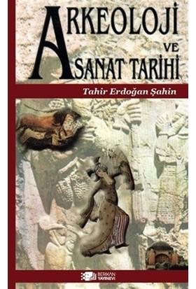 Arkeoloji Ve Sanat Tarihi - Tahir Erdoğan Şahin