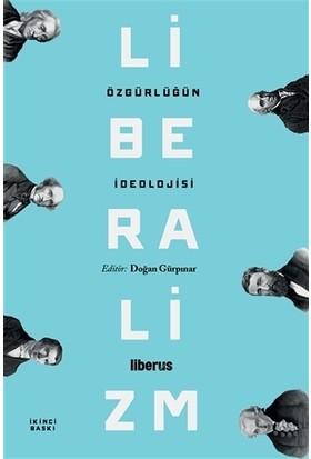 Özgürlüğün İdeolojisi: Liberalizm - Doğan Gürpınar