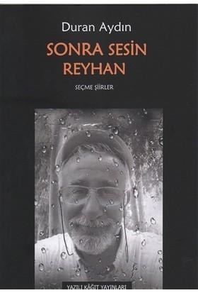 Sonra Sesin Reyhan - Duran Aydın