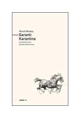 Garanti Karantina - Murat Menteş