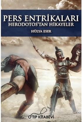 Pers Entrikaları - Herodotos'Tan Hikayeler - Hülya Eser