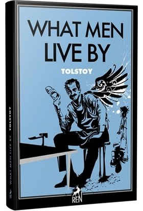 What Men Live By - Lev Nikolayevich Tolstoy