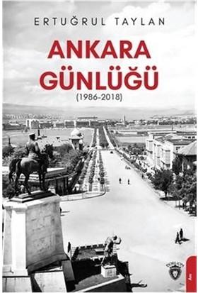 Ankara Günlüğü (1986-2018) - Ertuğrul Taylan
