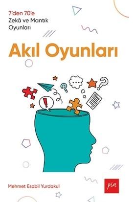Akıl Oyunları - Mehmet Esabil Yurdakul