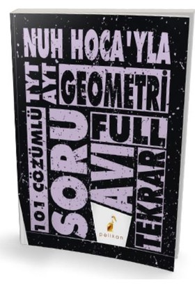 Pelikan Nuh Hocayla TYT-AYT Nuh Hocayla Geometri Soru Avı 101 Çözümlü Soru-YENİ - Nuh Hellagün