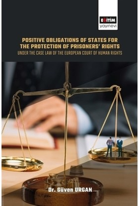 Positive Obligations Of States For The Protection Of Prisoners' Rights - Güven Urgan