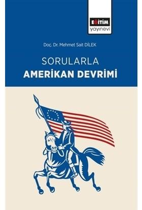Sorularla Amerikan Devrimi - Mehmet Sait Dilek