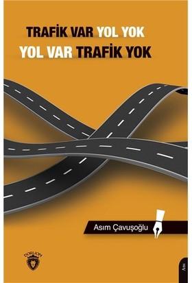 Trafik Var Yol Yok, Yol Var Trafik Yok