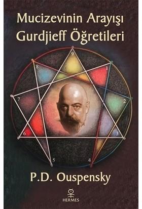 Mucizevinin Arayışı – Gurdjieff'in Öğretileri - P. D. Ouspensky