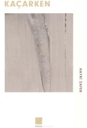 Kaçarken - Hayri Zafer