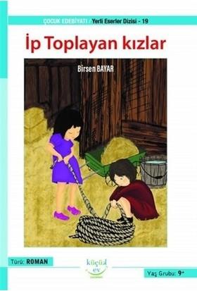 İp Toplayan Kızlar - Yerli Eserler Dizisi - 19 - Birsen Bayar