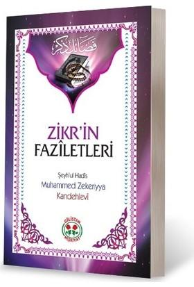 Zikrin Faziletleri - Muhammed Zekeriyya Kandehlevi