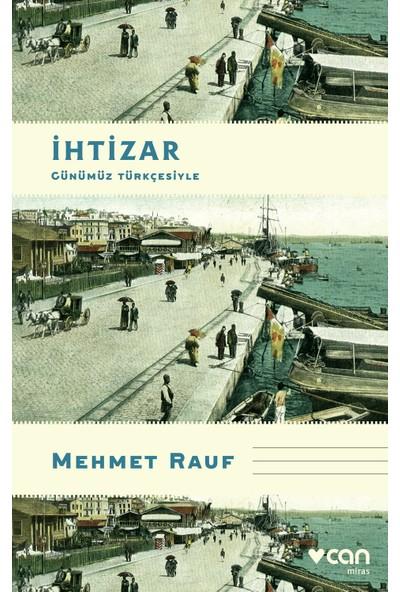 İhtizar (Günümüz Türkçesiyle) - Mehmet Rauf